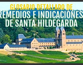 Glosario de los principales remedios e indicaciones de Santa Hildegarda