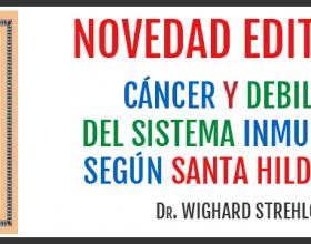 Cáncer y debilidad del sistema inmunitario según Santa Hildegarda