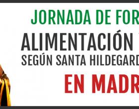 Jornada sobre Alimentación y Salud según Santa Hildegarda en Madrid