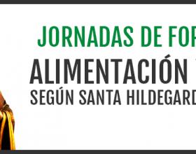 Jornadas sobre Alimentación y Salud según Santa Hildegarda